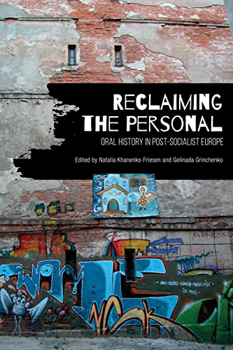 9781442637382: Reclaiming the Personal: Oral History in Post-Socialist Europe