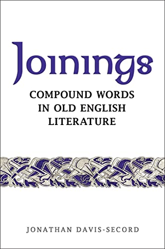 Joinings: Compound Words in Old English Literature: Jonathan Davis-Secord