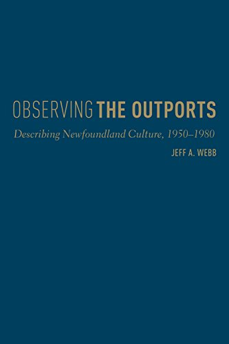 9781442637412: Observing the Outports: Describing Newfoundland Culture, 1950-1980