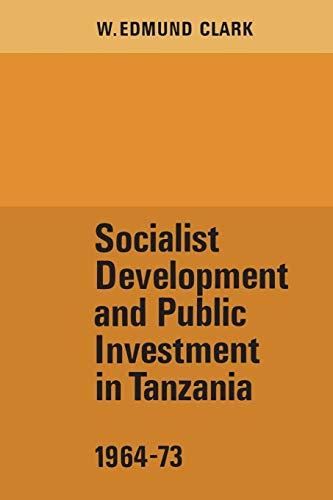 9781442639195: Socialist Development and Public Investment in Tanzania, 1964-73 (Heritage)