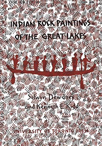 Indian Rock Paintings of the Great Lakes: Selwyn Dewdney, Kenneth