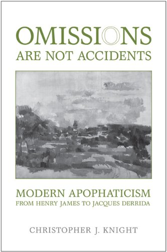 9781442640504: Omissions are not Accidents: Modern Apophaticism from Henry James to Jacques Derrida