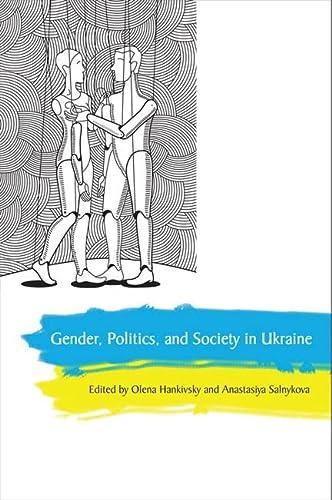 Gender, Politics and Society in Ukraine (Hardback): Olena Hankivsky, Anastasiya Salnykova