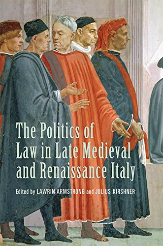 9781442640757: The Politics of Law in Late Medieval and Renaissance Italy (Toronto Studies in Medieval Law)