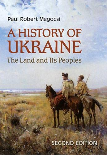 9781442640856: A History of Ukraine: The Land and Its Peoples - 2nd Edition