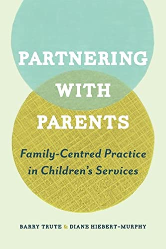 9781442641228: Partnering with Parents: Family-Centred Practice in Children's Services