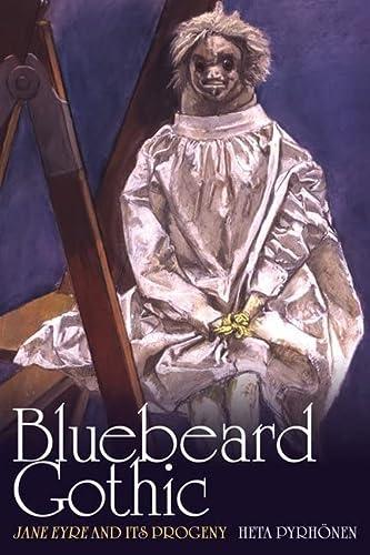 9781442641242: Bluebeard Gothic: Jane Eyre and its Progeny