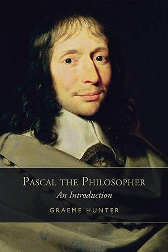Pascal the Philosopher: An Introduction: Hunter, Graeme