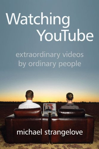 9781442641457: Watching YouTube: Extraordinary Videos by Ordinary People (Digital Futures)