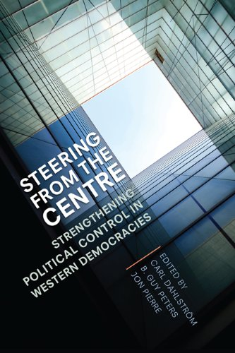 9781442641488: Steering from the Centre: Strengthening Political Control in Western Democracies