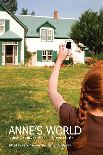 9781442642027: Anne's World: A New Century of Anne of Green Gables