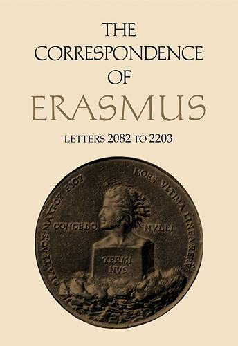 9781442642034: The Correspondence of Erasmus: Letters 2082 to 2203: 1529 (Collected Works of Erasmus)
