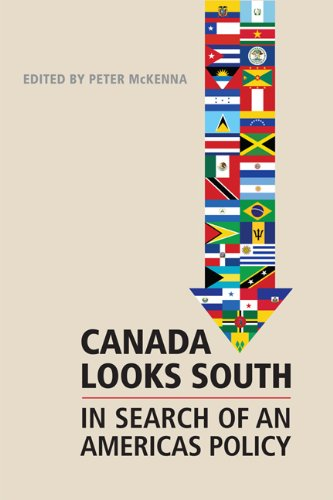 Canada Looks South: In Search of an Americas Policy (Hardback): Peter McKenna