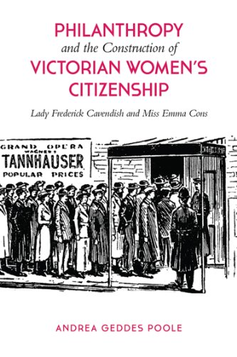 Philanthropy and the Construction of Victorian Women's Citizenship : Lady Frederick Cavendish ...