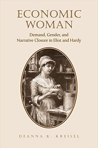 9781442642492: Economic Woman: Demand, Gender, and Narrative Closure in Eliot and Hardy