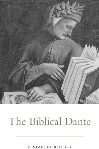 The Biblical Dante: Benfell, V. Stanley