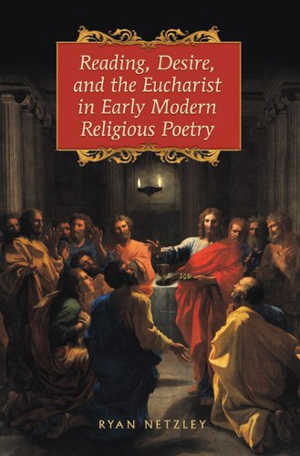 9781442642812: Reading, Desire, and the Eucharist in Early Modern Religious Poetry