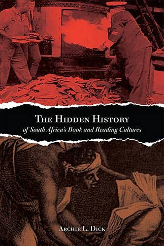 The Hidden History of South Africa's Book and Reading Cultures (Studies in Book and Print Culture)