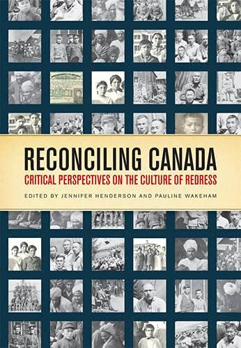 Reconciling Canada: Critical Perspectives on the Culture of Redress (Hardback): Jennifer Henderson,...