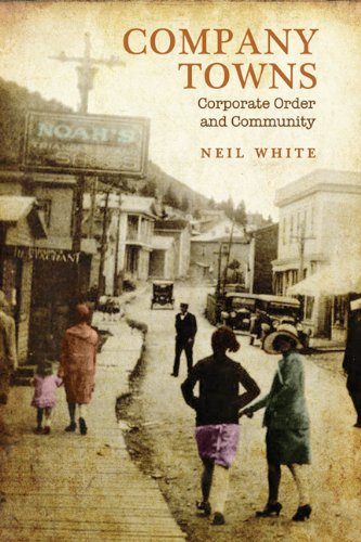 9781442643277: Company Towns: Corporate Order and Community
