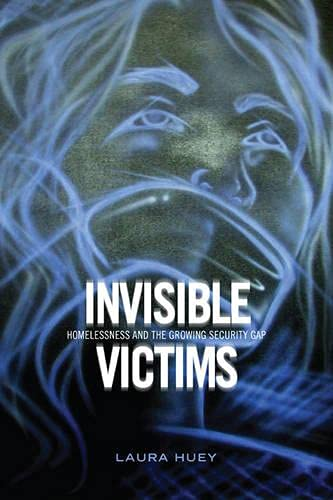 9781442643284: Invisible Victims: Homelessness and the Growing Security Gap