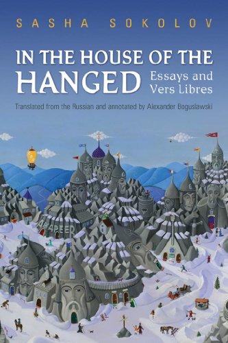 In the House of the Hanged: Essays and Vers Libres: Sasha Sokolov