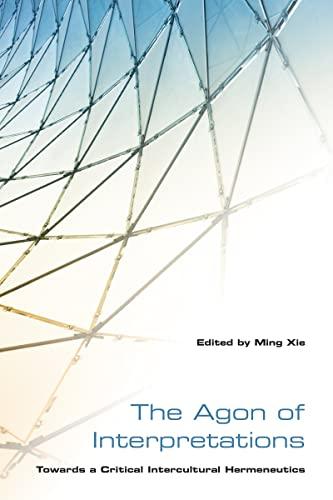 The Agon of Interpretations: Towards a Critical Intercultural Hermeneutics (Hardback): Ming Xie