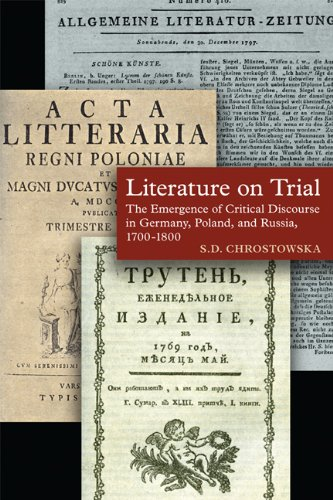 9781442643567: Literature on Trial: The Emergence of Critical Discourse in Germany, Poland & Russia, 1700-1800