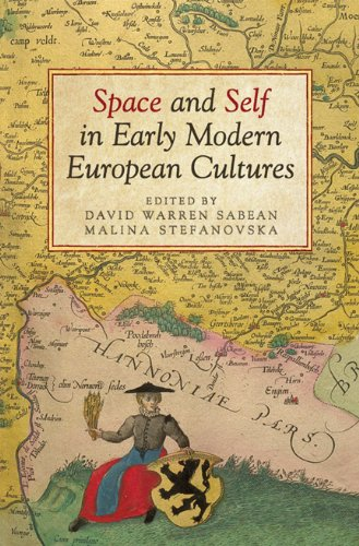 9781442643949: Space and Self in Early Modern European Cultures (UCLA Clark Memorial Library Series)