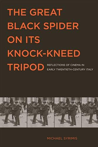 9781442644014: The Great Black Spider on Its Knock-Kneed Tripod: Reflections of Cinema in Early Twentieth-Century Italy (Toronto Italian Studies)
