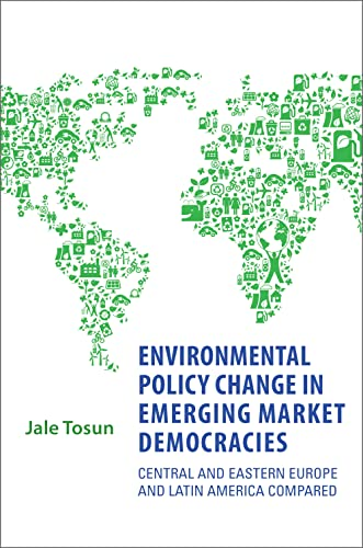 9781442644090: Environmental Policy Change in Emerging Market Democracies: Eastern Europe and Latin America Compared (Studies in Comparative Political Economy and Public Policy)