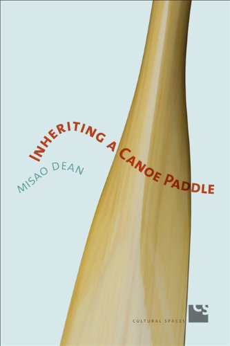 9781442644809: Inheriting a Canoe Paddle: The Canoe in Discourses of English-Canadian Nationalism (Cultural Spaces)