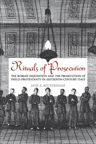 9781442645004: Rituals of Prosecution: The Roman Inquisition and the Prosecution of Philo-Protestants in Sixteenth-Century Italy (Toronto Italian Studies)