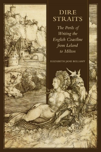 9781442645011: Dire Straits: The Perils of Writing the Early Modern English Coastline from Leland to Milton