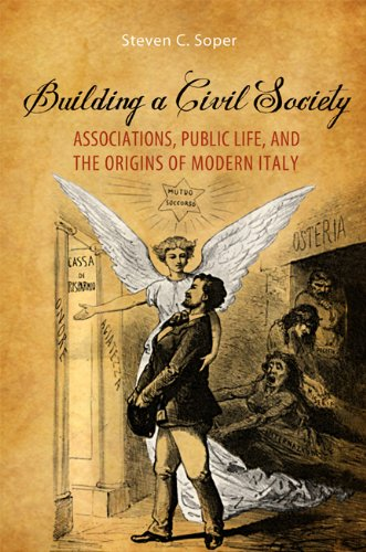 Building a Civil Society: Associations, Public Life, and the Origins of Modern Italy (Hardback): ...