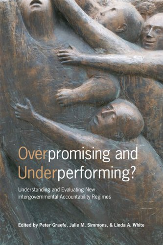 9781442645219: Overpromising and Underperforming?: Understanding and Evaluating New Intergovernmental Accountability Regimes (IPAC Series in Public Management and Governance)