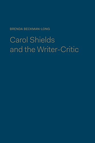 Carol Shields and the Writer-Critic (Hardback): Brenda Beckman-Long