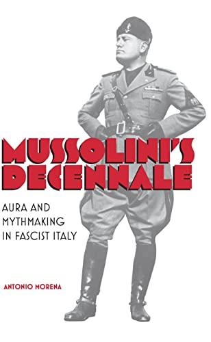 9781442645974: Mussolini's Decennale: Aura and Mythmaking in Fascist Italy (Toronto Italian Studies) (English and Italian Edition)