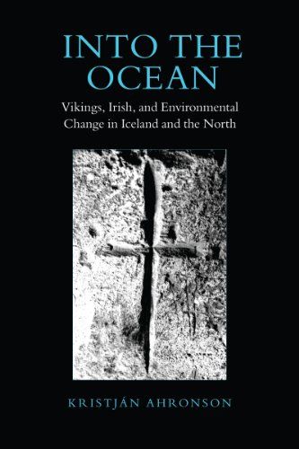Into the Ocean: Vikings, Irish, and Environmental Change in Iceland and the North (Hardback): ...