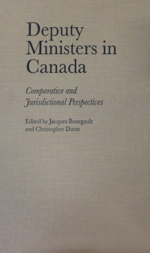 Deputy Ministers in Canada: Comparative and Jurisdictional Perspectives (Hardback)
