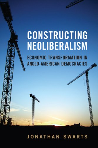 9781442646469: Constructing Neoliberalism: Economic Transformation in Anglo-American Democracies (Studies in Comparative Political Economy and Public Policy)