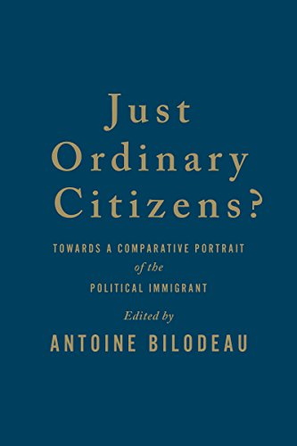 9781442646483: Just Ordinary Citizens?: Towards a Comparative Portrait of the Political Immigrant