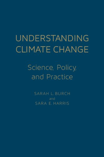 Understanding Climate Change: Science, Policy, and Practice: Sarah Burch