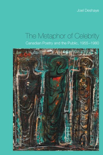 9781442646612: The Metaphor of Celebrity: Canadian Poetry and the Public, 1955-1980