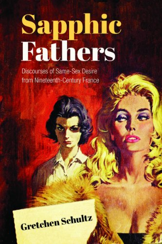 9781442646728: Sapphic Fathers: Discourses of Same-Sex Desire from Nineteenth-Century France (University of Toronto Romance Series)