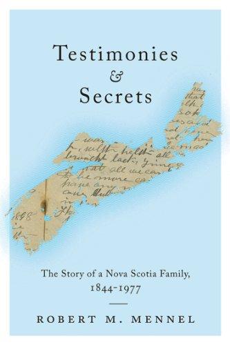 9781442647008: Testimonies and Secrets: The Story of a Nova Scotia Family, 1844-1977