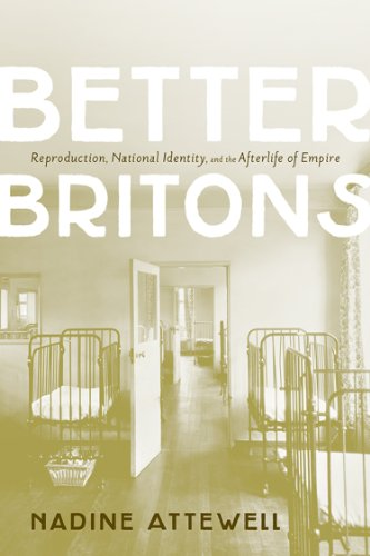 Better Britons: Reproduction, National Identity, and the Afterlife of Empire (Hardback): Nadine ...