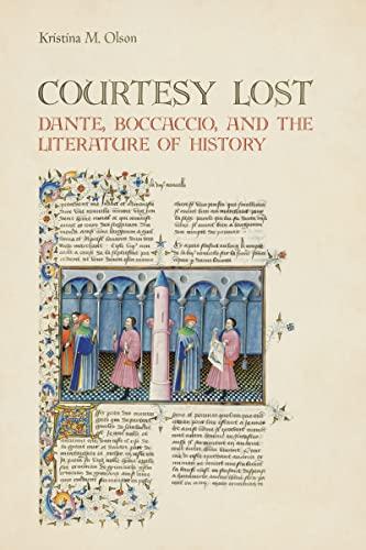 9781442647077: Courtesy Lost: Dante, Boccaccio, and the Literature of History (Toronto Italian Studies)