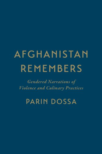 Afghanistan Remembers: Gendered Narrations of Violence and Culinary Practices (Hardback): Parin ...