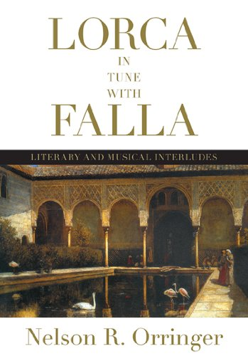 Lorca in Tune with Falla: Literary and Musical Interludes (Toronto Iberic): Nelson R. Orringer